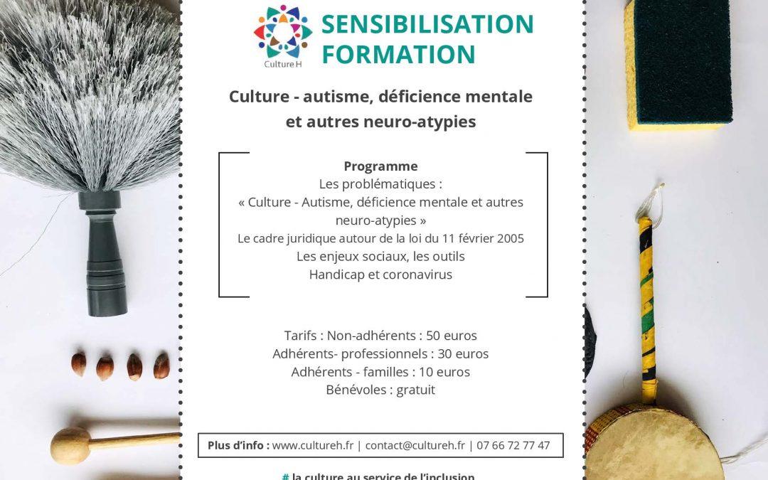 SENSIBILISATION FORMATION Culture – autisme, déficience mentale et autres neuro-atypies
